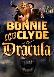 Bonnie and Clyde Vs. Dracula (2008) poster