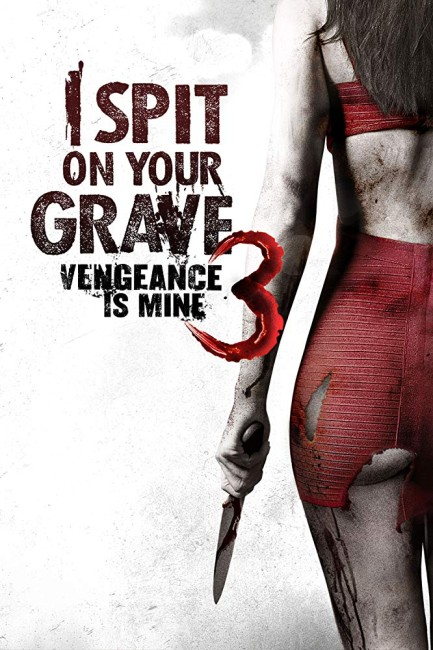 I Spit on Your Grave III: Vengeance is Mine (2015) poster