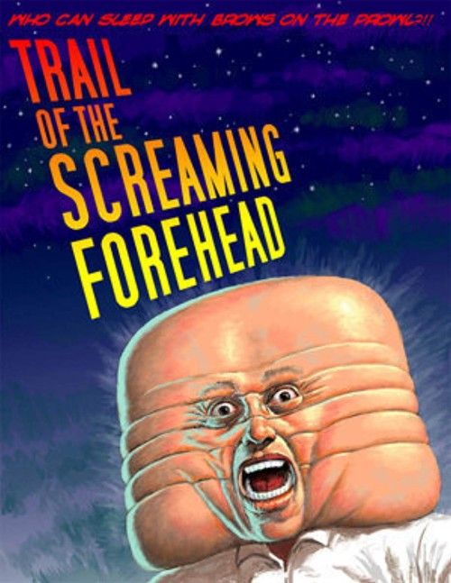 Trail of the Screaming Forehead (2007) poster