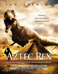 Tyrannosaurus Azteca (2007) poster