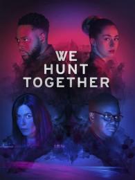 We Hunt Together (2020) poster